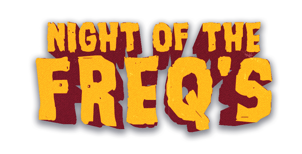 Night of the Freq's 2!
